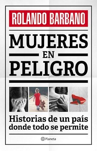 Papel Mujeres En Peligro Historias De Un Pais Donde Todo Se Permite