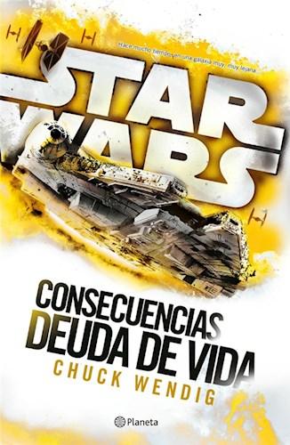 Libro Star Wars Consecuencias  Deuda De Vida