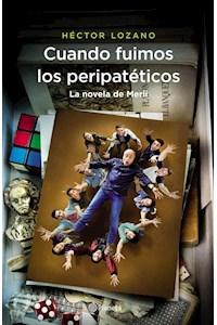 Papel Cuando Fuimos Los Peripatéticos. La Novela De Merl