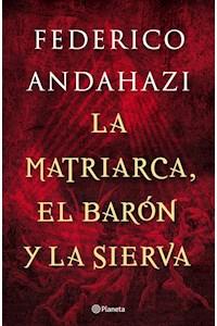 Papel La Matriarca, El Barón Y La Sierva