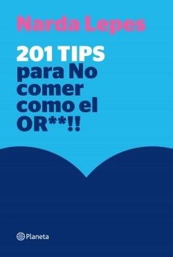 LIBRO 201 TIPS PARA NO COMER COMO EL OR