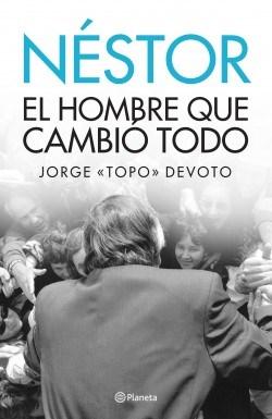 LIBRO NESTOR EL HOMBRE QUE CAMBIO TODO