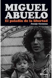 Papel Miguel Abuelo. El Paladín De La Libertad
