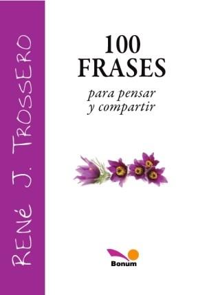 100 Frases Para Pensar Y Compartir Rustico Por Trossero Rene J 9789505078943 Casassa Y Lorenzo