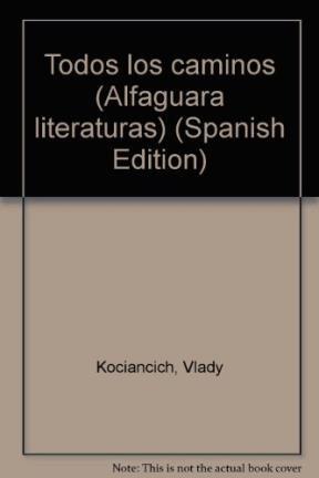 Papel TODOS LOS CAMINOS (ALFAGUARA LITERATURAS)