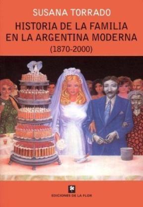 Libro Historia De La Familia En La Argentina Moderna  1870 - 2000