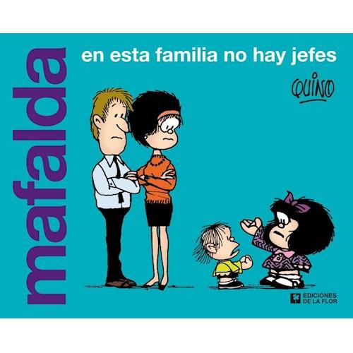 Papel MAFALDA. EN ESTA FAMILIA NO HAY JEFES