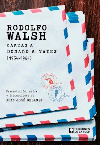 LIBRO RODOLFO WALSH CARTAS A DONALD YATES (1954-1964)