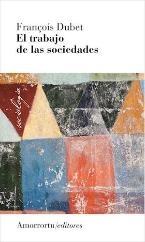 Libro El Trabajo De Las Sociedades