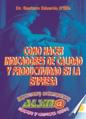 Libro Como Hacer Indicadores De Calidad Y Productividad En La Empresa