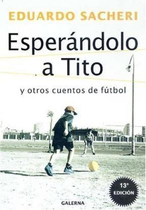 Papel Esperandolo A Tito Y Otros Cuentos De Futbol