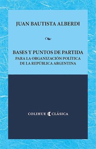 Libro Bases Y Puntos De Partida Para La Organizacion Politica De La Rep.Argentina
