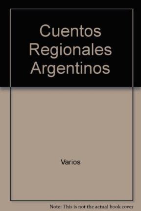 Libro Cuentos Regionales Argentinos La Rioja Mendoza San Juan San Luis