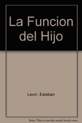 Papel FUNCION DEL HIJO, LA (ESPEJOS Y LABERINTOS DE LA INFANCIA)