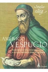 Papel Americo Vespucio - Historia De Una Inmortalidad A La Que America Debe Su Nombre -