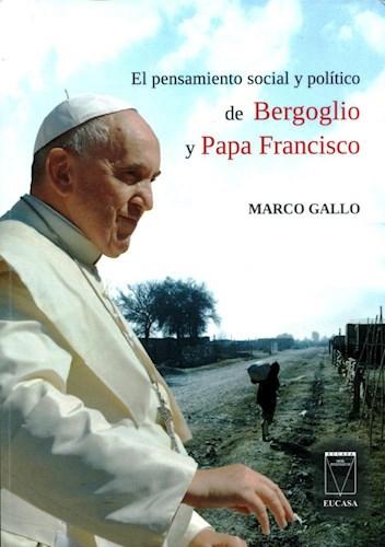 Libro El Pensamiento Social Y Politico De Bergoglio Y Papa Francisco