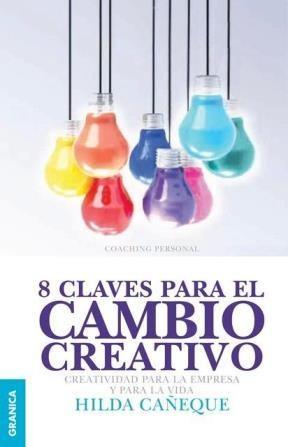 Libro 8 Claves Para El Cambio Creativo