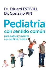 Papel Pediatria Con Sentido Comun Para Padres
