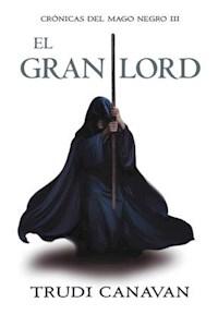 Papel El Gran Lord (Crónicas Del Mago Negro 3)