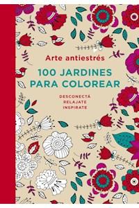 Papel Arte Antiestres: 100 Jardines Para Color