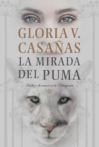 Papel MIRADA DEL PUMA HECHIZO DE AMOR EN LA PATAGONIA (COLECCION NARRATIVA FEMENINA)