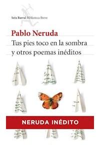 Papel Tus Pies Toco En La Sombra Y Otros Poemas Inéditos