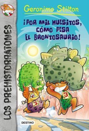 Libro 6. Prehistorratones  Por Mil Huecesillos Como Pesa El Brontosaurio