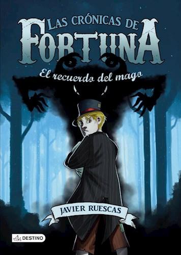 Libro Las Cronicas De Fortuna 2. El Recuerdo Del Mago