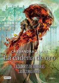 Papel Cazadores De Sombras - Las Ultimas Horas -  La Cadena De Oro