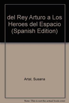 Papel Del Rey Arturo A Los Heroes Del Espacio