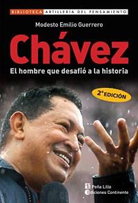 Papel CHAVEZ EL HOMBRE QUE DESAFIO LA HISTORIA (BIBLIOTECA AR  TILLERIA DEL PENSAMIENTO)