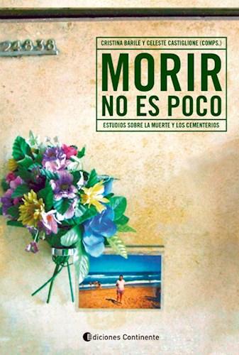 Libro Morir No Es Poco . Estudios Sobre La Muerte Y Los Cementerios