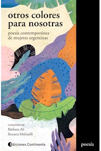 Papel Otros Colores Para Nosotras: Poesías Contemporáneas De Mujeres Argentinas