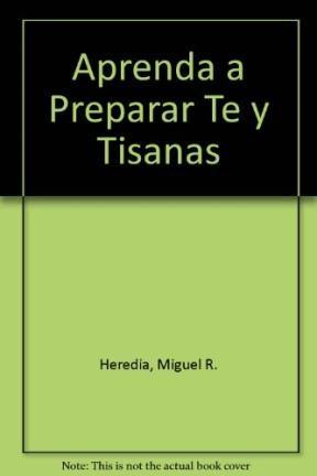 Libro Aprenda A Preparar Te Y Tisanas
