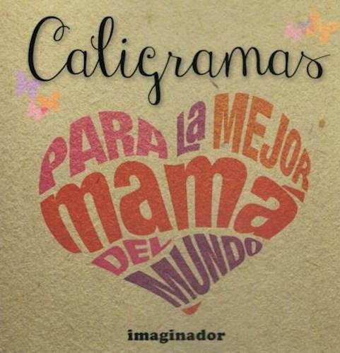 Libro Caligramas Para La Mejor Mama Del Mundo