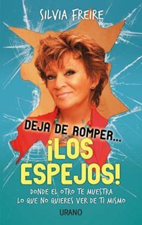 LIBRO DEJA DE ROMPER LOS ESPEJOS