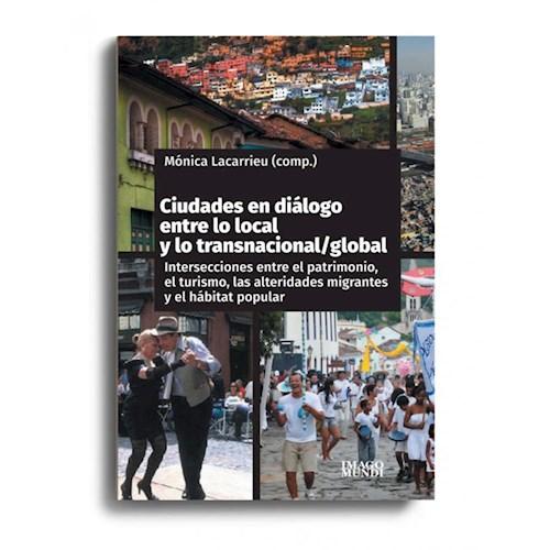 Papel CIUDADES EN DIALOGO ENTRE LO LOCAL Y LO TRANSNACIONAL / GLOBAL