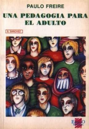 Papel PAULO FREIRE. UNA PEDAGOGIA PARA EL ADULTO