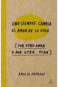 Papel Uno Siempre Cambia Al Amor De Su Vida ( Por Otro Amor O Por Otra Vida)