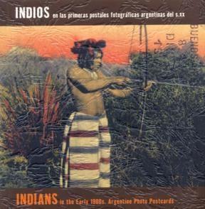 Papel INDIOS EN LAS PRIMERAS POSTALES FOTOGRAFICAS ARGENTINAS DEL