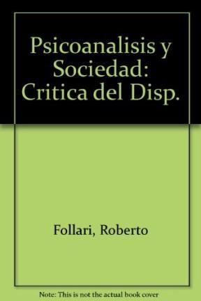 Libro Psicoanalisis Y Sociedad Critica Del Dispositivo Pedagogico