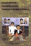 Papel TRANSMISION GENERACIONAL, FAMILIA Y SUBJETIVIDAD