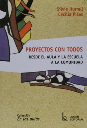 Papel Proyectos Con Todos. Desde El Aula Y La Escuela A La Comunid