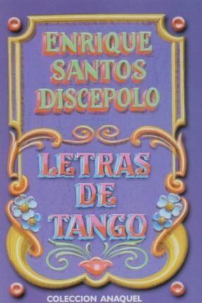 LIBRO LETRAS DE TANGO (DISCEPOLO-ANAQUEL)