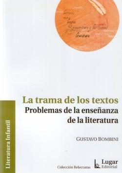 Papel Trama De Los Textos, La. Problemas De La Enseñanza De La Lit