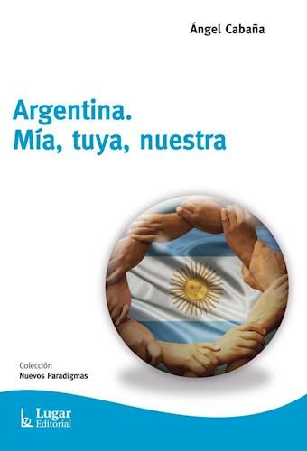 Libro Argentina , Mia, Tuya Nuestra