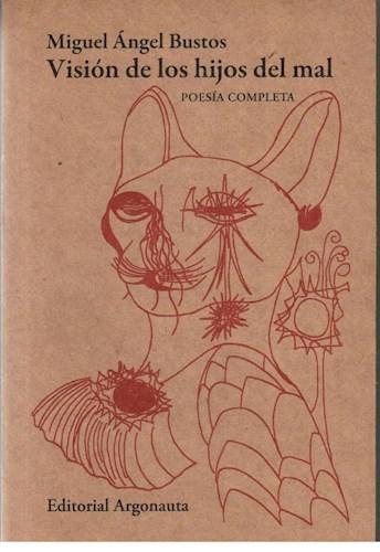 Papel VISION DE LOS HIJOS DEL MAL POESIA COMPLETA (2 EDICION)