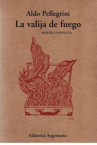Papel VALIJA DE FUEGO [POESIA COMPLETA] (COLECCION BIBLIOTECA DE POESIA) (2 EDICION)