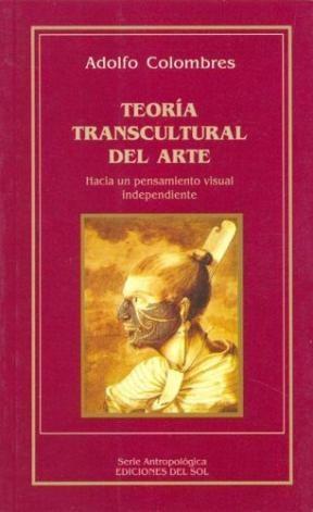 Papel TEORIA TRANSCULTURAL DEL ARTE. HACIA UN PENSAMIENTO VISUAL I