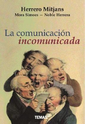 Papel Comunicacion Incomunicada, La
